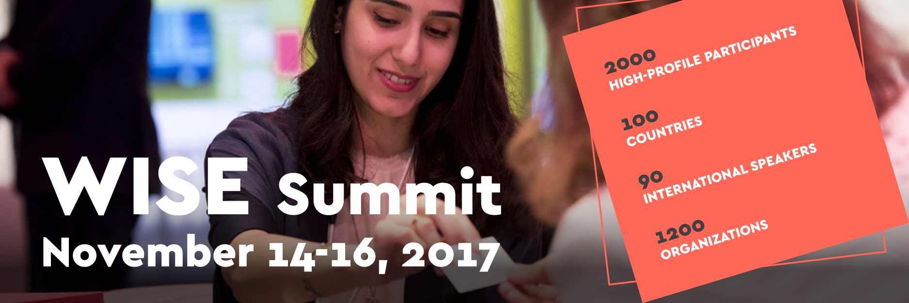 The 2017 WISE Summit will convene November 14-16 2017, in Doha, Qatar.
